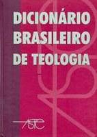 PRIMEIRO DICIONÁRIO BRASILEIRO DE TEOLOGIA