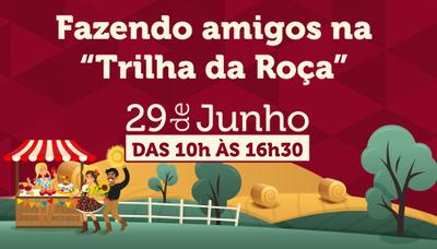 """""""Fazendo Amigos na Trilha da Roça"""" acontece dia 29 de junho"""