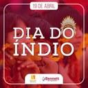Dia do Índio: dia de comemorar e refletir