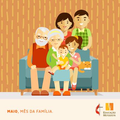Maio: mês da família e do Metodismo