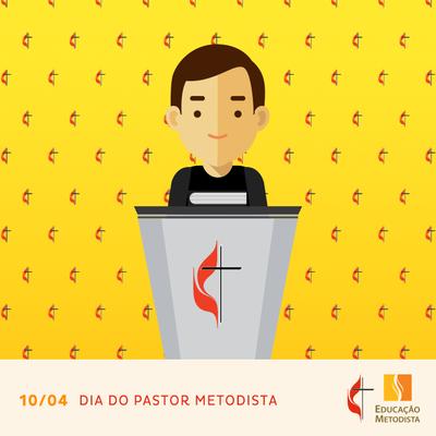 Temos um chamado! - Texto especial pelo Dia do Pastor e Pastora Metodista